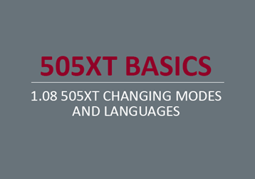 505XT Changing Modes and Languages
