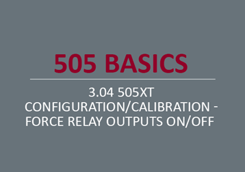 505XT Configuration/Calibration - Force Relay Outputs On/Off