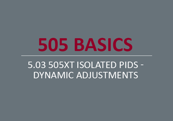 505XT Isolated PIDs - Dynamic Adjustments