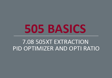 505XT Extraction PID Optimizer and Opti Ratio